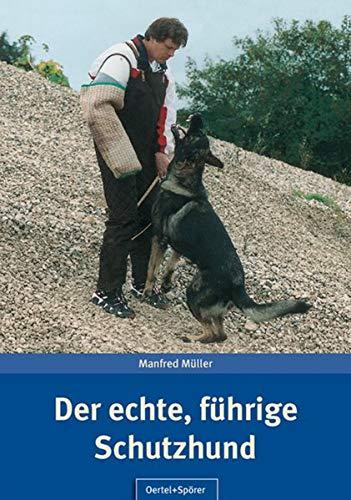 9783886278213: Der echte, f�hrige Schutzhund