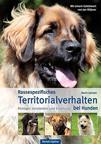 9783886278510: Rassespezifisches Territorialverhalten bei Hunden: Richtiges Verst�ndnis und Erziehung
