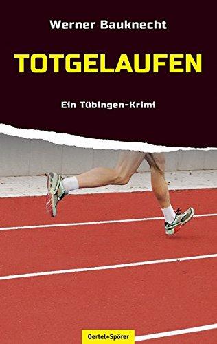 9783886279296: Totgelaufen - Kommissar Löffler ermittelt: Ein Tübingen-Krimi