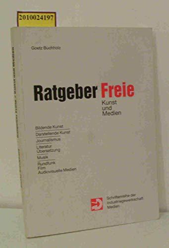 9783886331673: Ratgeber Frei. Kunst und Medien - Bildende Kunst, Darstellende Kunst, Journalismus, Literatur, Übersetzungen, Musik, Rundfunk-Film-Fernsehen