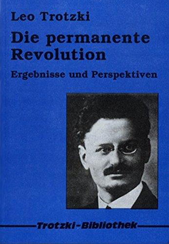Die permanente Revolution : 1928; Ergebnisse und Perspektiven; Leo Trotzki. [Übers. aus dem Russ. von Walmot Falkenberg .]. Trotzki-Bibliothek - Trockij, Lev Davidovič