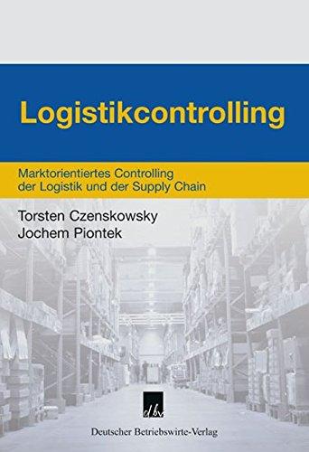 9783886401291: Logistikcontrolling: Marktorientiertes Controlling der Logistik und der Supply Chain