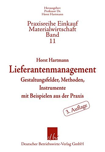 9783886401734: Lieferantenmanagement: Gestaltungsfelder, Methoden, Instrumente mit Beispielen aus der Praxis