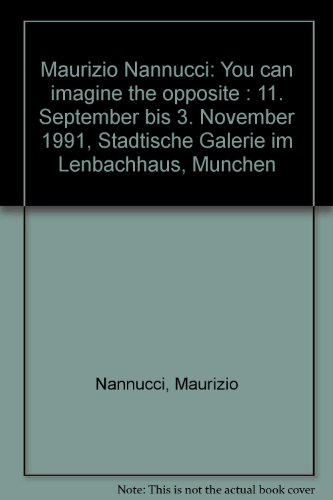 9783886451036: Maurizio Nannucci: You can imagine the opposite : 11. September bis 3. Novemb...