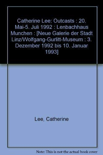 Catherine Lee: Outcasts (German, French and English Edition) (3886451100) by Catherine Lee; Helmut Friedel; David Carrier