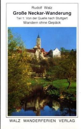 9783886500413: Große Neckar-Wanderung. Teil 1 :Von der Quelle bis Stuttgart: Wandern ohne Gepäck