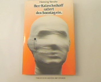 9783886530465: Herr Kalaschnikoff rattert den Sonntag ein: Satiren, Pamphlete, Reportagen, Lieder