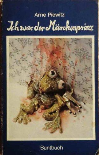 9783886530595: Ich war der Märchenprinz: aus den Tagebüchern des Arne Piewitz