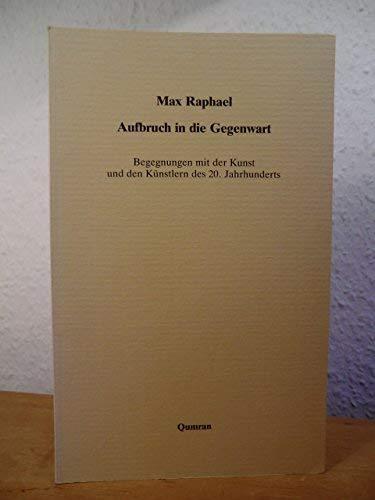 9783886552047: Aufbruch in die Gegenwart: Begegnungen mit der Kunst und den Künstlern des 20. Jahrhunderts (German Edition)
