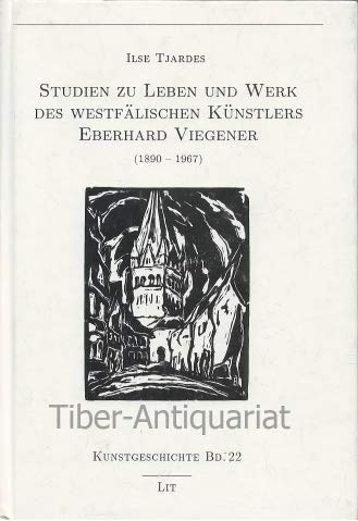 9783886604685: Studien zu Leben und Werk des westfälischen Künstlers Eberhard Viegener (1890-1967) (Kunstgeschichte)