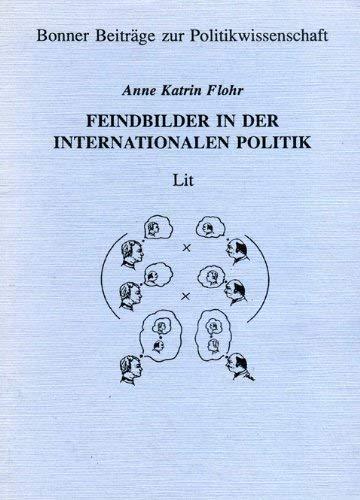 9783886607983: Feindbilder in der internationalen Politik: Ihre Entstehung und ihre Funktion (Bonner Beitrage zur Politikwissenschaft) (German Edition)