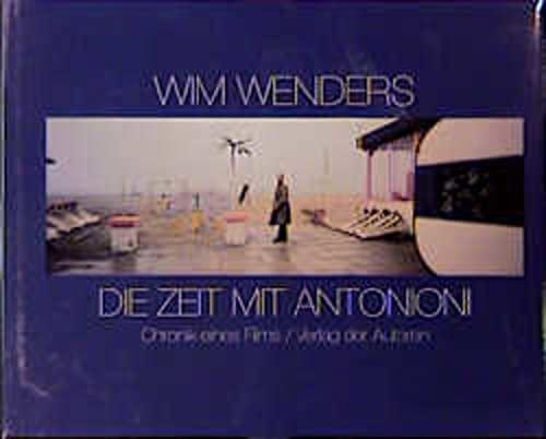 Die Zeit mit Antonioni: Chronik eines Films (Hardback): Wim Wenders