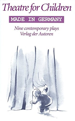 Theatre for Children, Made in Germany : Ine Contemporary Plays