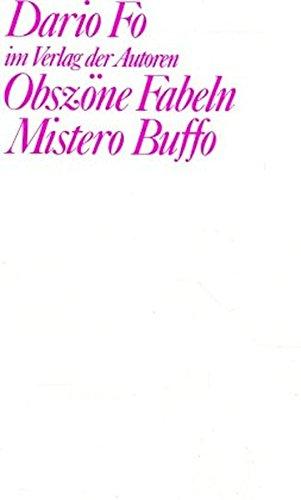 Obszöne Fabeln. Mistero Buffo: Szenische Monologe: Dario Fo