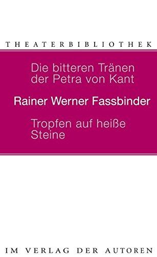 9783886612079: Die bitteren Tränen der Petra von Kant. Tropfen auf heiße Steine: Eine Komödie mit pseudotragischem Ende