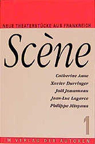 9783886612116: Scene 1. Neue französische Theaterstücke: Fünf Stücke. Catherine Anne, Xavier Durringer, Joel Jouanneau, Lean-Luc Lagarce, Philippe, Minyana
