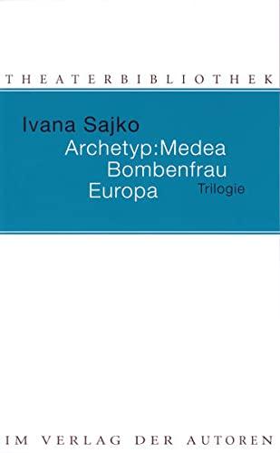 9783886613076: Archetyp: Medea / Bombenfrau / Europa: Trilogie