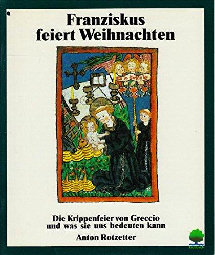 Franziskus feiert Weihnachten. Gedanken und Impulse. (: Rotzetter, Anton: