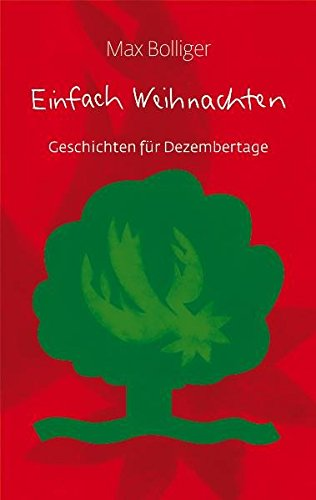 Einfach Weihnachten: Geschichten fur Dezembertage (3886719561) by Max Bolliger