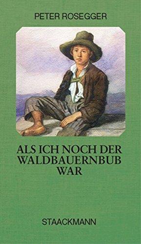 9783886750696: Als ich noch der Waldbauernbub war: Jugendgeschichten aus der Waldheimat