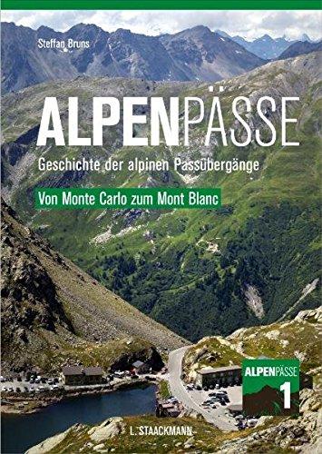 9783886752713: Alpenpässe 1 - Von Monte Carlo zum Mont Blanc: Geschichte der alpinen Passübergänge