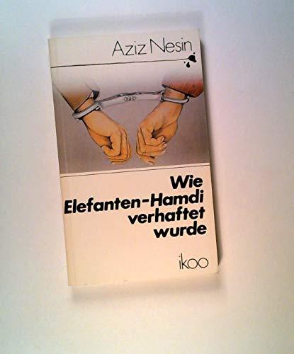 Wie Elefanten - Hamdi verhaftet wurde (9783886779185) by Aziz Nesin