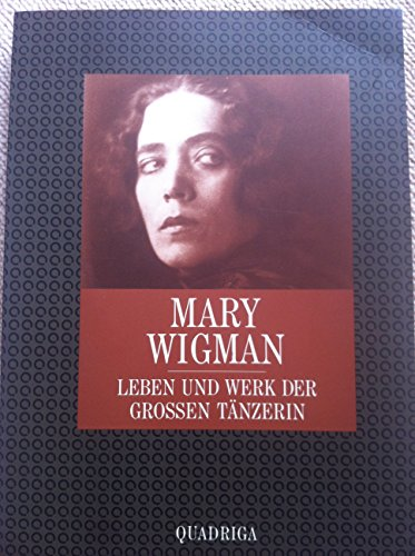 9783886791484: Mary Wigman. Leben und Werk der grossen T�nzerin
