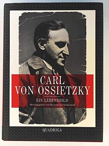9783886791736: Carl von Ossietzky: 1889-1938, ein Lebensbild : von mir ist weiter nichts zu sagen