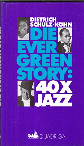 Die Evergreen Story: 40 x Jazz, Mit Abb., - Schulz-Köhn, Dietrich