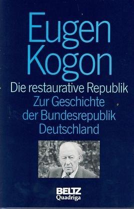 9783886792634: Die restaurative Republik: Zur Geschichte der Bundesrepublik Deutschland (Gesammelte Schriften)