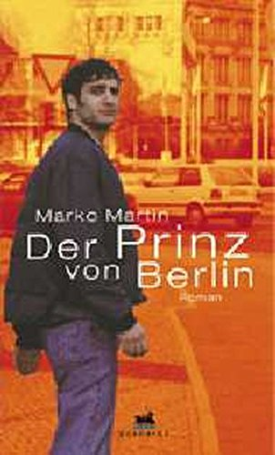 Der Prinz von Berlin: Marko Martin