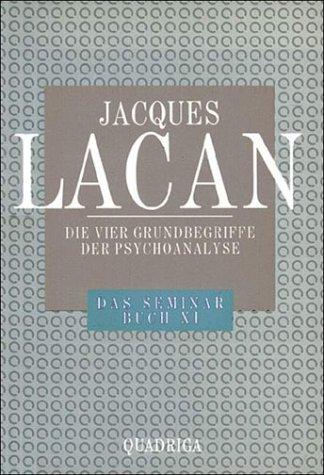 Das Seminar, Buch.11, Die vier Grundbegriffe der: Jacques Lacan (Autor),