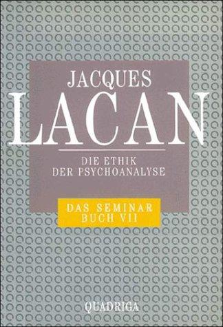 Das Seminar, Buch.7, Die Ethik der Psychoanalyse: Jacques Lacan (Autor),