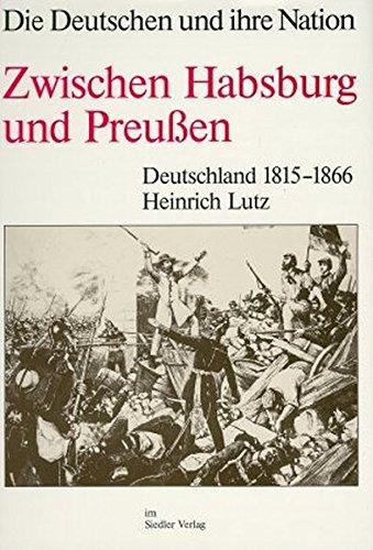 Zwischen Habsburg und Preußen. Deutschland 1815 - 1866. Die Deutschen und ihre Nation., Bd 2:...