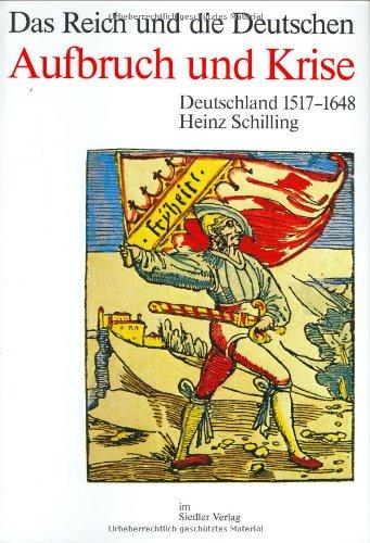 9783886800599: Aufbruch und Krise: Deutschland, 1517-1648 (Das Reich und die Deutschen) (German Edition)