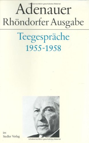 9783886800629: Teegespräche 1955-1958 (Adenauer Rhöndorfer Ausgabe) (German Edition)