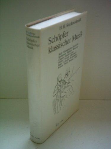 Schöpfer Klassischer Musik: Bildnisse und Revisionen. - signiert für Hans Pischner: Stuckenschmidt,...