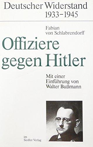 Offiziere gegen Hitler (Deutscher Widerstand 1933-1945) (German: Schlabrendorff, Fabian von