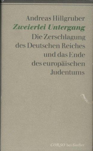 9783886801879: Zweierlei Untergang. Die Zerschlagung des Deutschen Reiches und das Ende des europäischen Judentums