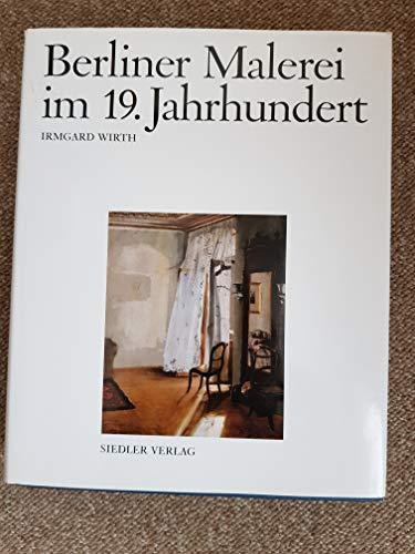 Berliner Malerei im 19. Jahrhundert. Von der Zeit Friedrichs des Großen bis zum Ersten ...