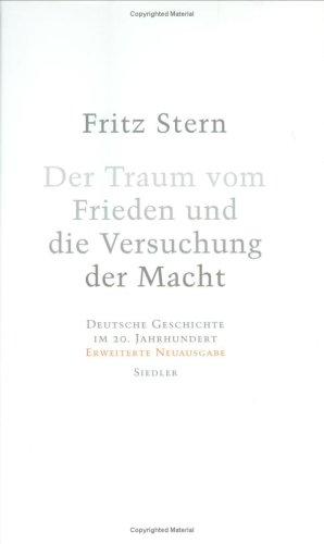 DER TRAUM VOM FRIEDEN UND DIE VERSUCHUNG: Fritz. Stern