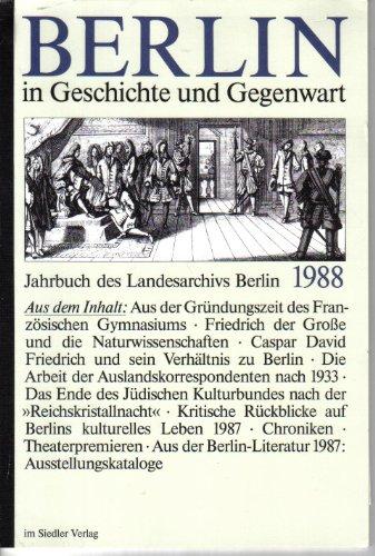 9783886803231: Berlin in Geschichte und Gegenwart. Jahrbuch des Landesarchivs Berlin 1988.