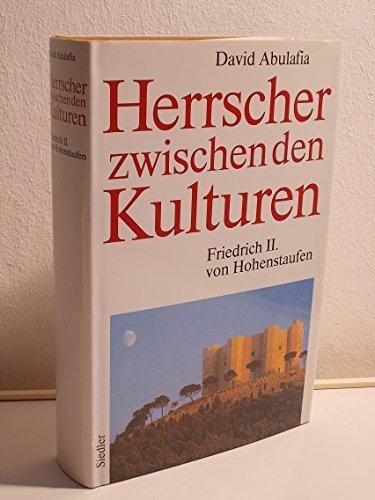 9783886803545: Herrscher zwischen den Kulturen. Friedrich II. von Hohenstaufen
