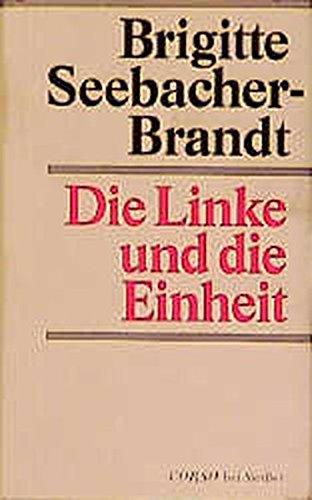 Die Linke und die Einheit: Brigitte Seebacher-Brandt