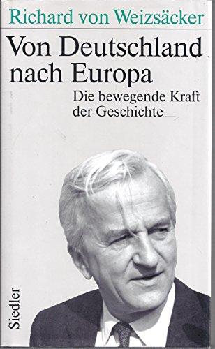 9783886803811: Von Deutschland nach Europa: Die bewegende Kraft der Geschichte (German Edition)