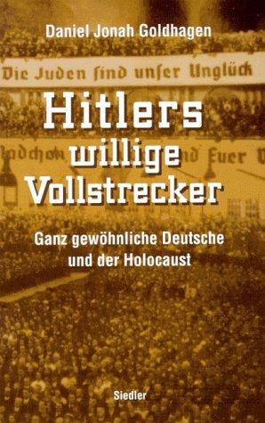 9783886805938: Hitlers willige Vollstrecker - Ganz gewöhnliche Deutsche und der Holocaust