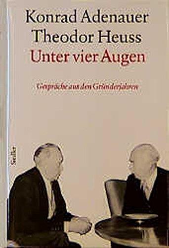 9783886806140: Rhöndorfer Ausgabe, Unter vier Augen: Gespräche aus den Gründerjahren 1949-1959