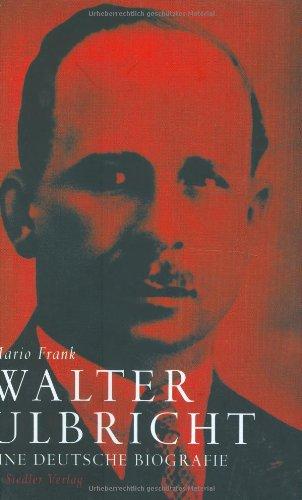 9783886807208: Walter Ulbricht: Eine Deutsche Biografie