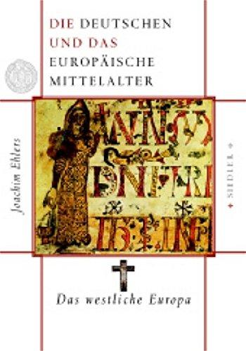 Die Deutschen und das europäische Mittelalter 3: Joachim Ehlers