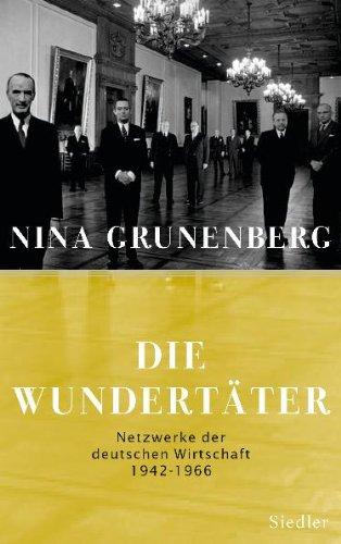 9783886807659: Die Wundert�ter: Netzwerke der deutschen Wirtschaft. 1942-1966